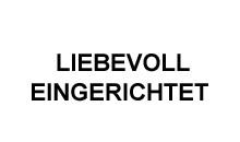 LIEBEVOLL EINGERICHTET